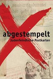 abgestempelt - Judenfeindliche Postkarten
