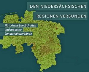 Den niedersächsischen Regionen verbunden – Historische Landschaften und moderne Landschaftsverbände.